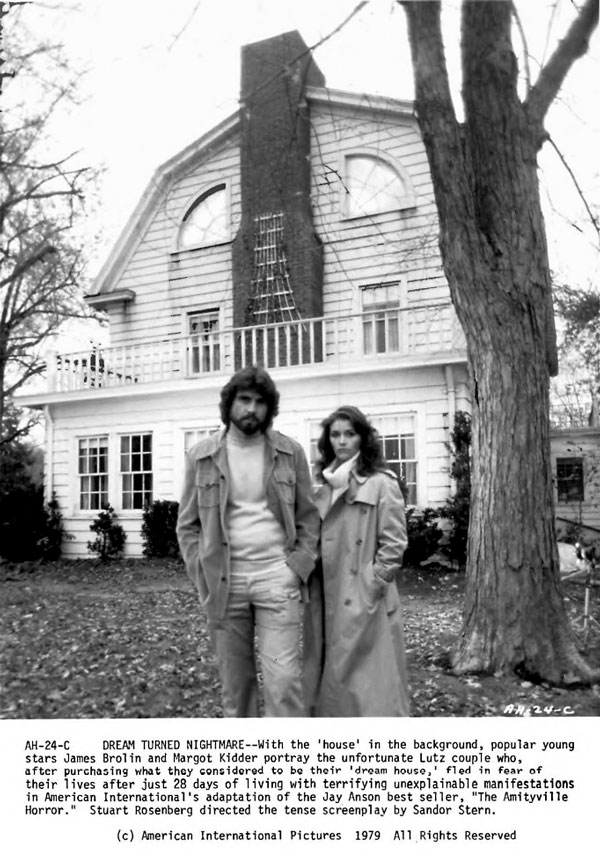 The Amityville Horror film starred James Brolin and Margo Kidder, who played a young couple who purchased what they thought was their dream home. It turned out to be anything but.
