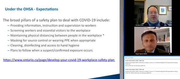 Chris Boccinfuso, Occupational Health and Safety Branch of the Ministry of Labour, Training and Skills Development, discussed developing a workplace safety plan to deal with COVID-19 at a webinar hosted by Workplace Safety and Prevention Services.
