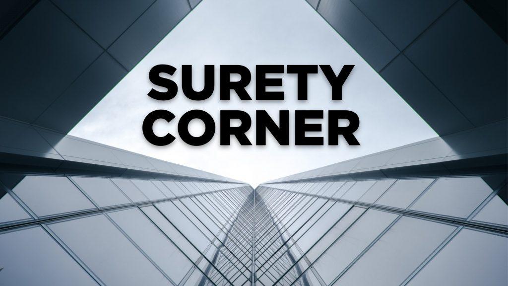 Surety Corner: Surety bonds, are they worth it?